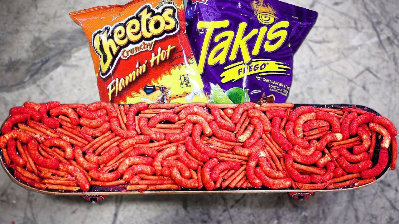 Hot Cheetos and Takis;